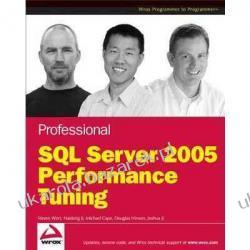 Professional SQL Server 2005 Performance Tuning Steven Wort Haidong Ji Michael Cape Historyczne