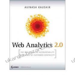 Web Analytics 2.0 The Art of Online Accountability and Science of Customer Centricity Avinash Kaushik Kalendarze ścienne