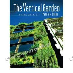 The Vertical Garden: In Nature and the City  Patrick Blanc Lotnictwo