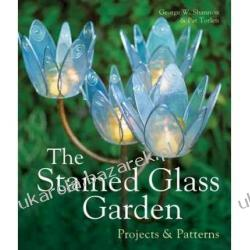 The Stained Glass Garden: Projects & Patterns George W. Shannon; Pat Torlen Historyczne