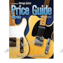 2010 Official Vintage Guitar Magazine Price Guide Alan Greenwood; Gil Hembree Kalendarze ścienne