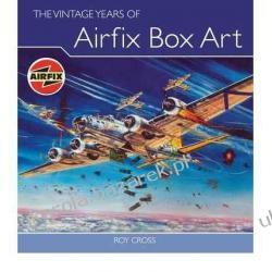 The Vintage Years of Airfix Box Art Roy Cross