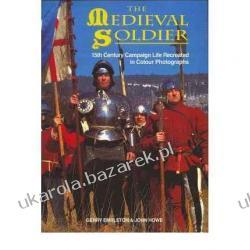 MEDIEVAL SOLDIER 15th Century Campaign Life Recreated in Colour Photographs Gerry Embleton; John Howe Kalendarze książkowe