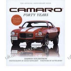 Camaro Forty Years Darwin Holmstrom; David Newhardt; Ed Welburn