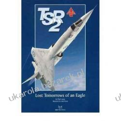 BAC TSR.2: Lost Tomorrows of an Eagle  Paul Lucas, Andy Evans