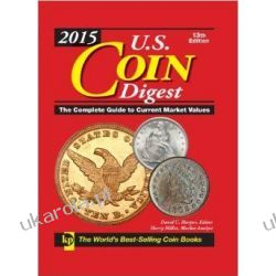 2015 U.S. Coin Digest: The Complete Guide to Current Market Values Hobby, kolekcjonerstwo