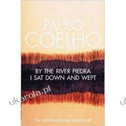 By the River Piedra I Sat Down and Wept Na brzegu rzeki piedry usiadłam i płakałam po angielsku Pozostałe
