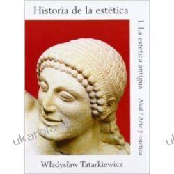 Historia de la estetica / History of Aesthetics: La Estetica Antigua: 1 (Arte Y Estetica) Pozostałe