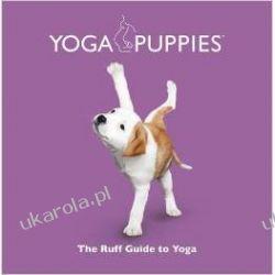 Yoga Puppies: The Ruff Guide to Yoga Fantasy