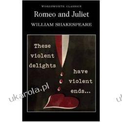 Romeo and Juliet (Wordsworth Classics) Romeo i Julia - Shakespeare Szekspir Pozostałe
