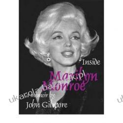 Inside Marilyn Monroe John Gilmore Sztuka, malarstwo i rzeźba