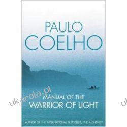 Manual of The Warrior of Light Paulo Coelho Podręcznik wojownika Światła Pozostałe