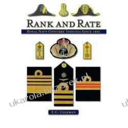 Rank and Rate: Royal Navy Officers' Insignia Since 1856 E C Coleman