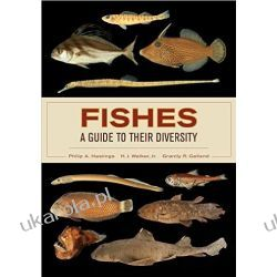 Fishes: A Guide to Their Diversity Pozostałe