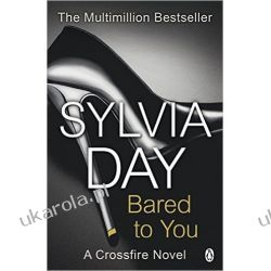 Bared to You (Crossfire, Book 1) Sylvia Day