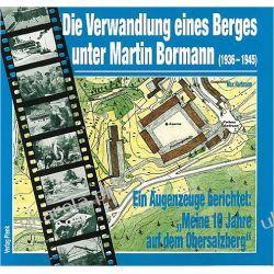 Die Verwandlung eines Berges unter Martin Bormann: 1936-1945 Pozostałe