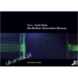 Das Berliner Unterwelten-Museum: Tour 1 - Dunkle Welten Pozostałe