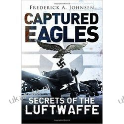 Captured Eagles: American Analysis of the Luftwaffe (General Aviation )