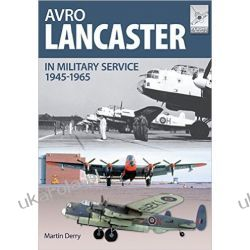 Avro Lancaster 1945-1964: In British, Canadian and French Military Service (Flight Craft) Pozostałe
