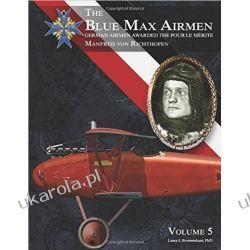 The Blue Max Airmen Volume 5: German Airmen Awarded the Pour le Mérite: Manfred von Richthofen Pozostałe albumy i poradniki