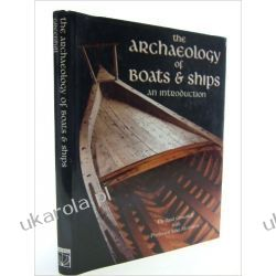 Archaeology of Boats and Ships: An Introduction (Conway's merchant, marine & maritime history) Historyczne