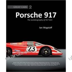 Porsche 917: The Sutobiography of 917-023 (Great Cars Series) Pozostałe