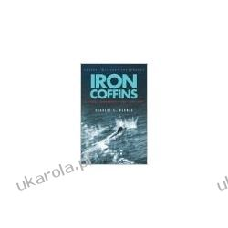 Iron Coffins: A U-boat Commander's War, 1939-45