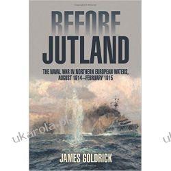 Before Jutland: The Naval War in Northern European Waters, August 1914 February 1915 Kalendarze ścienne
