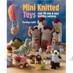 Mini Knitted Toys poradnik zabawki ręcznie robione