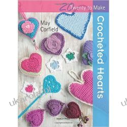 Crocheted Hearts (Twenty to Make) Pozostałe