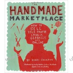 The Handmade Marketplace: How to Sell Your Crafts Locally, Globally, and Online  Biznes, praca, prawo, finanse