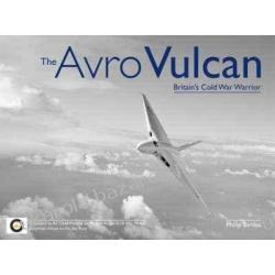 The Avro Vulcan: Britain's Cold War Warrior Philip Birtles Kalendarze ścienne