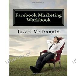 Facebook Marketing Workbook 2016: How to Market Your Business on Facebook Biznes, praca, prawo, finanse