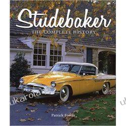 Studebaker: The Complete History Historyczne