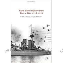 Royal Naval Officers from War to War, 1918-1939 Historyczne