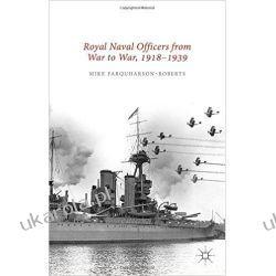Royal Naval Officers from War to War, 1918-1939 Kampanie i bitwy