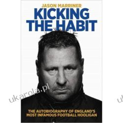 Kicking the Habit: The Autobiography of England's Most Infamous Football Hooligan Pozostałe