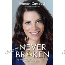 Never Broken: My Journey from the Horrors of Iraq to the Birth of My Miracle Baby Biografie, wspomnienia