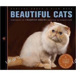 Beautiful Cats: Portraits of Champion Breeds Preened to Perfection Pozostałe