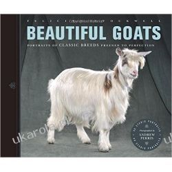 Beautiful Goats: Portraits of Classic Breeds Preened to Perfection Historyczne