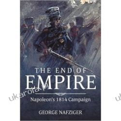 The End of Empire: Napoleon's 1814 Campaign Politycy
