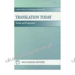 Translation Today: Trends and Perspectives (Hardback)  Professor Gunilla M. Anderman, Margaret Rogers Kampanie i bitwy