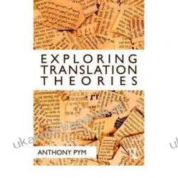 Exploring Translation Theories Pym Anthony Podręczniki i ćwiczenia