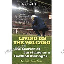 Living on the Volcano: The Secrets of Surviving as a Football Manager Kalendarze ścienne