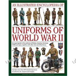 An Illustrated Encyclopedia of Uniforms of World War II Kampanie i bitwy