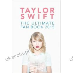 Taylor Swift: The Ultimate Fan Book 2015: Taylor Swift Facts, Quotes and Quiz: Volume 2