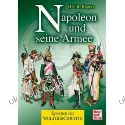 Napoleon und seine Armee H. C. B. Rogers Pozostałe