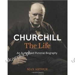 Churchill: The Life: An authorised pictorial biography biografia