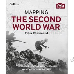 Mapping the Second World War: The history of the war through maps from 1939 to 1945 Pozostałe