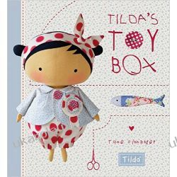 Tilda's Toy Box: Sewing patterns for soft toys and more from the magical world of Tilda Pozostałe